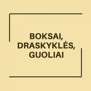 Boksai, draskyklės, guoliai