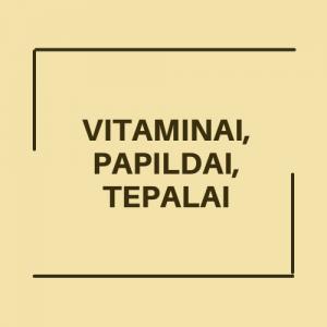 Vitaminai, vaistai, papildai, tepalai